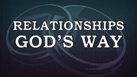 Relationships God's Way