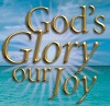 God's Glory Our Joy