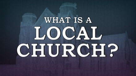 What is a Local Church?
