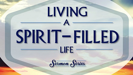 Living A Spirit Filled Life
