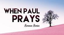 When Paul Prays