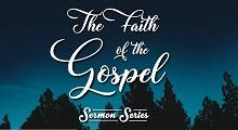 The Faith Of The Gospel