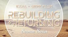 Returning And Rebuilding