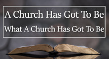 A Church Has Got To Be What A Church Has Got To Be