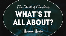 The Christ Of Christmas: What's It All About?