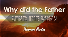 Why Did The Father Send The Son?